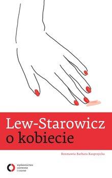 Lew-Starowicz o kobiecie - Kasprzycka Barbara, Lew-Starowicz Zbigniew