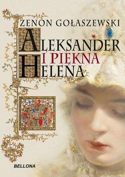 Aleksander i piękna Helena - Gołaszewski Zenon