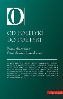 Od polityki do poetyki - Opracowanie zbiorowe