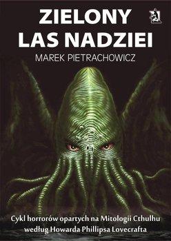 Zielony Las Nadziei - Pietrachowicz Marek