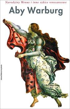 Narodziny Wenus i inne szkice renesansowe - Warburg Aby