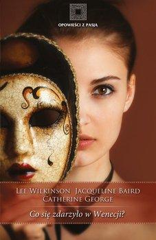 Co się zdarzyło w Wenecji? - Wilkinson Lee, Baird Jacqueline, George Catherine