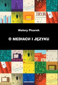 O mediach i języku - Pisarek Walery