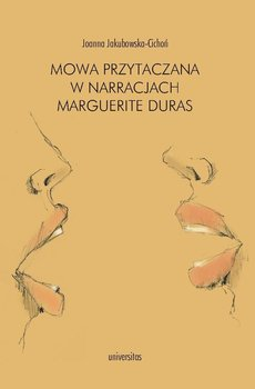 Mowa przytaczana w narracjach Marguerite Duras - Jakubowska-Cichoń Joanna
