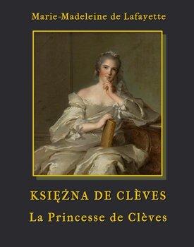 Księżna de Clèves. La Princesse de Clèves - de Lafayette Marie-Madeleine