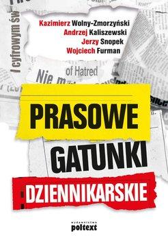 Prasowe gatunki dziennikarskie - Snopek Jerzy, Wolny-Zmorzyński Kazimierz, Kaliszewski Andrzej, Furman Wojciech