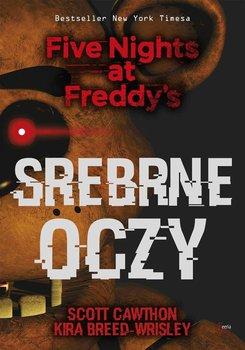 Srebrne oczy. Five Nights at Freddy's. Tom 1 - Cawthon Scott, Breed-Wrisley Kira
