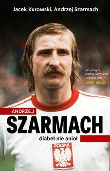 Andrzej Szarmach - Kurowski Jacek, Szarmach Andrzej