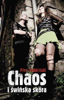 Chaos i świńska skóra - Stróżyński Piotr