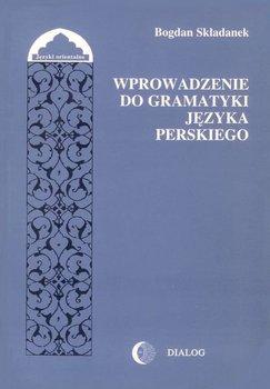 Wprowadzenie do gramatyki języka perskiego - Składanek Bogdan