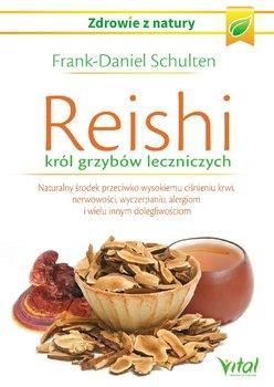 Reishi - król grzybów leczniczych - Schulten Frank Daniel