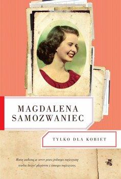 Tylko dla kobiet - Samozwaniec Magdalena