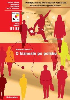 O biznesie po polsku - Kowalska Marzena