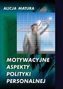 Motywacyjne Aspekty Polityki Personalnej - Matura Alicja