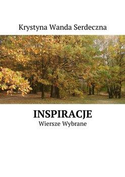Inspiracje. Wiersze wybrane - Serdeczna Krystyna Wanda