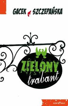 Zielony trabant - Szczepańska Agnieszka, Gacek Katarzyna