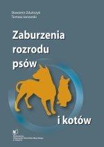 Zaburzenia rozrodu psów i kotów Zduńczyk Sławomir, Janowski Tomasz