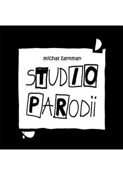 Studio parodii - Zantman Michał