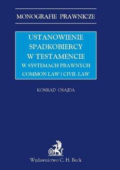 Ustanowienie spadkobiercy w testamencie w systemach prawnych. Common law i civil law - Osajda Konrad